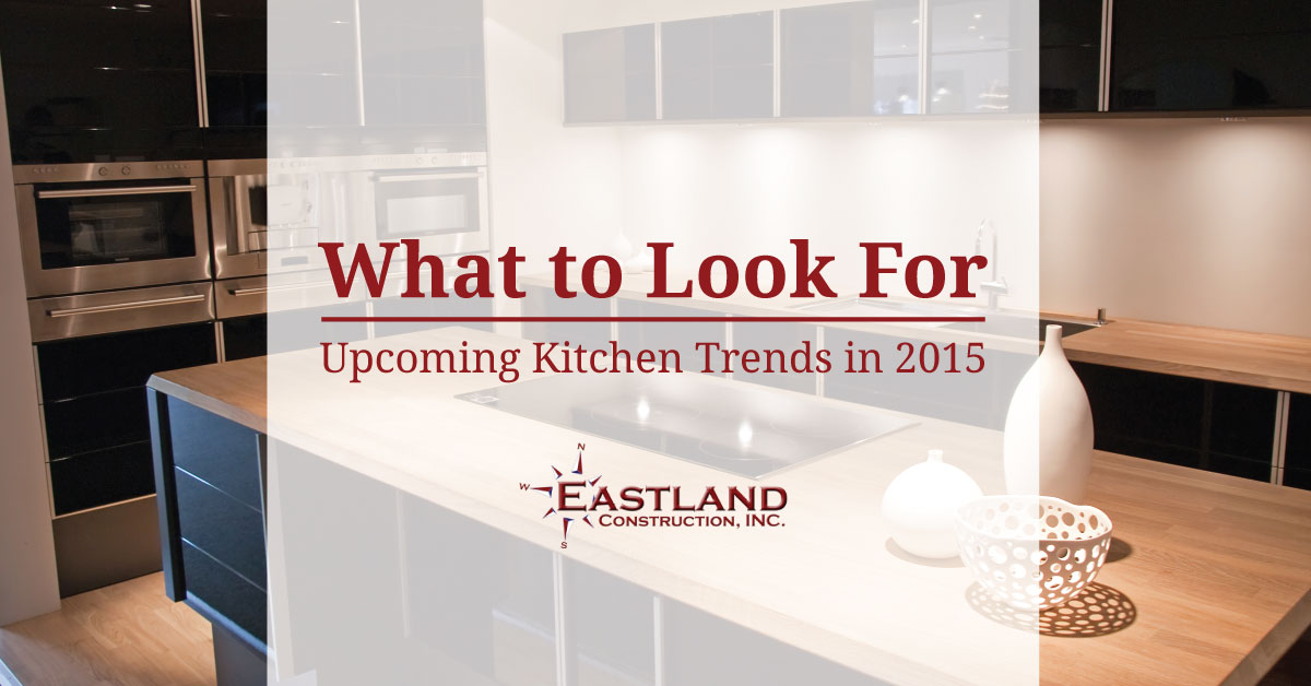 What To Look For Upcoming Kitchen Trends In 2015