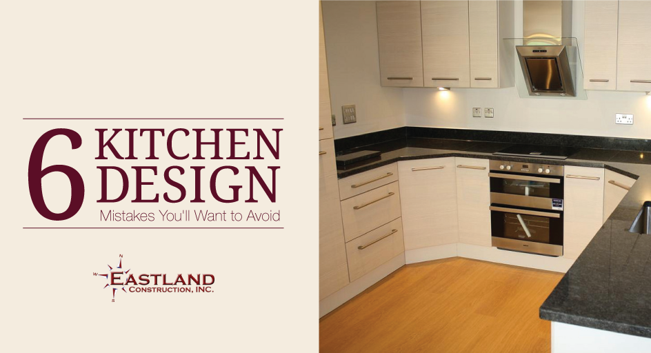 kitchen design mistakes. 6 Kitchen Design Mistakes You Ll Want To Avoid  Eastland Construction