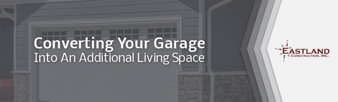 Converting Your Garage Into An Additional Living Space