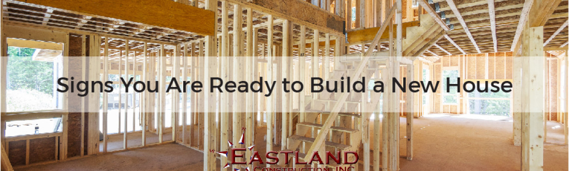 Signs You Are Ready to Build a New House